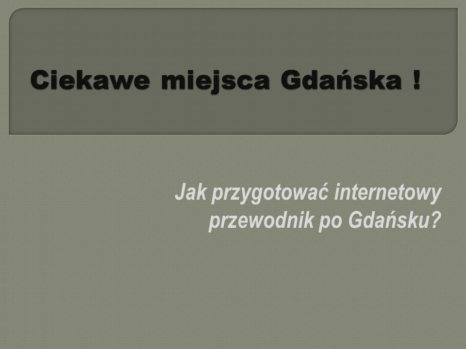 Ciekawe miejsca Gdańska !