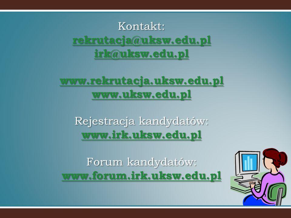 Kontakt: rekrutacja@uksw. edu. pl irk@uksw. edu. pl www. rekrutacja