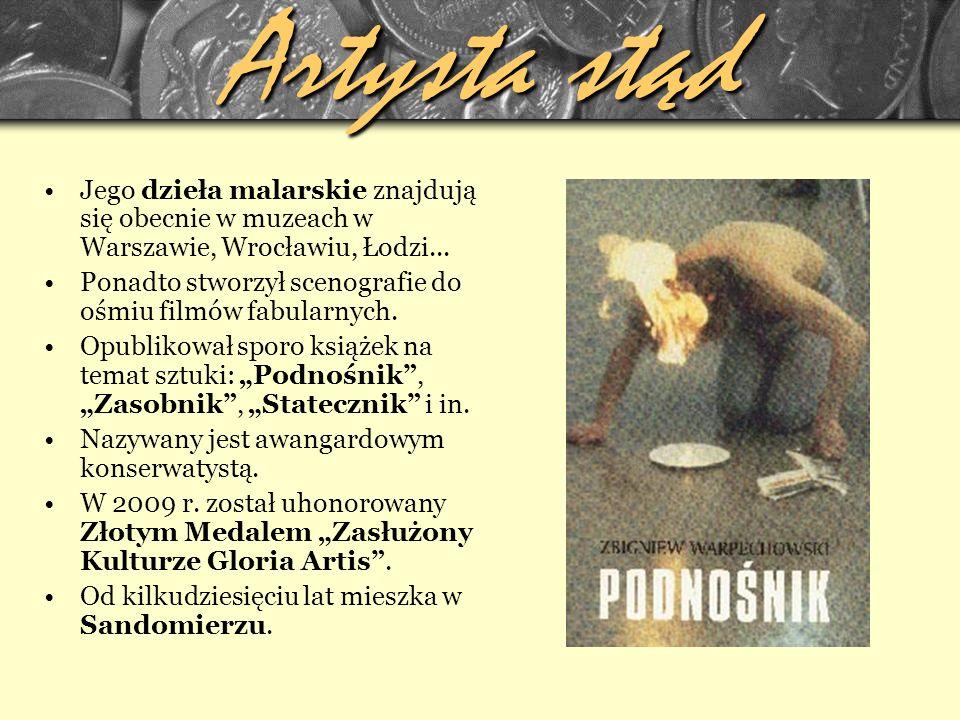 Artysta stąd Jego dzieła malarskie znajdują się obecnie w muzeach w Warszawie, Wrocławiu, Łodzi...