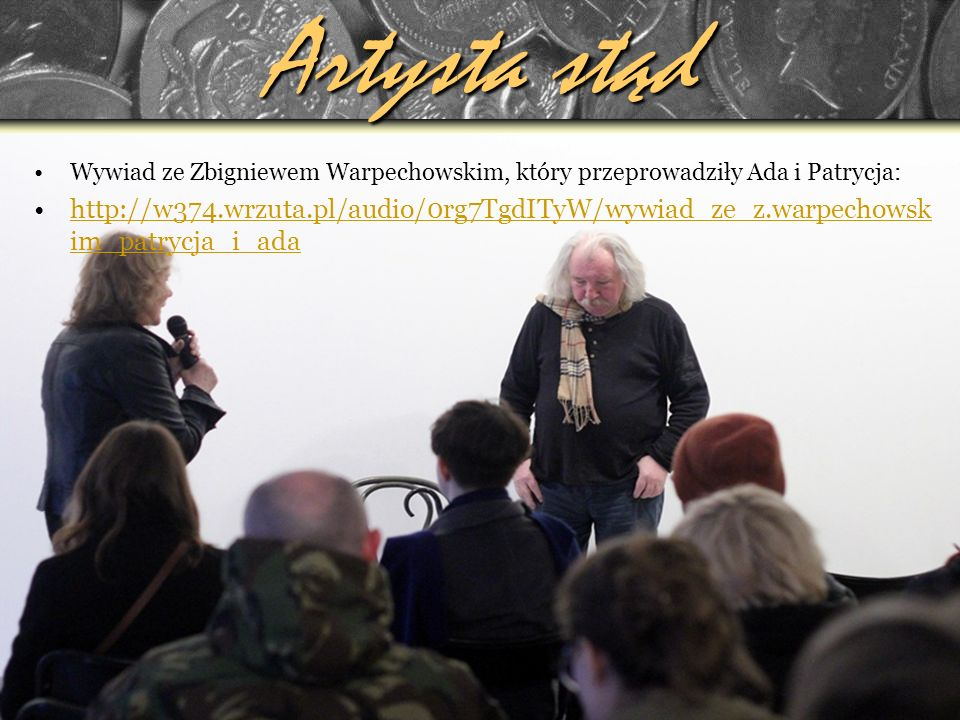 Artysta stąd Wywiad ze Zbigniewem Warpechowskim, który przeprowadziły Ada i Patrycja: