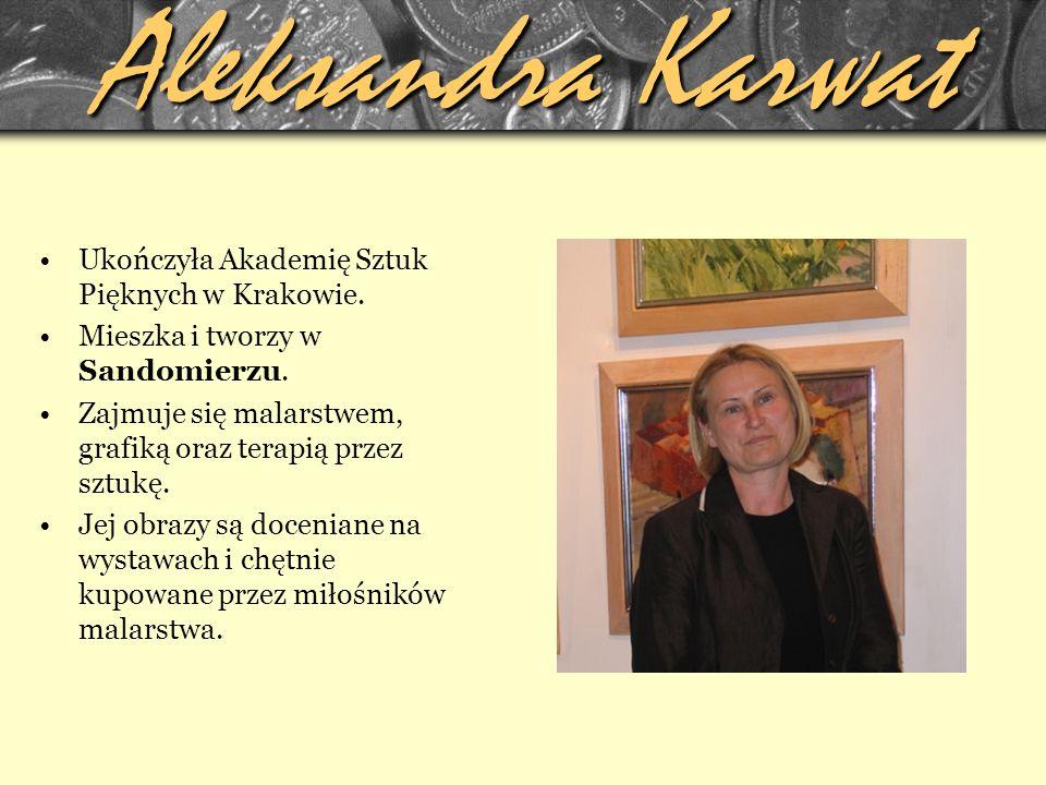 Aleksandra Karwat Ukończyła Akademię Sztuk Pięknych w Krakowie.