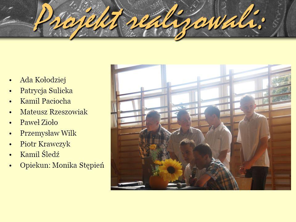 Projekt realizowali: Ada Kołodziej Patrycja Sulicka Kamil Paciocha