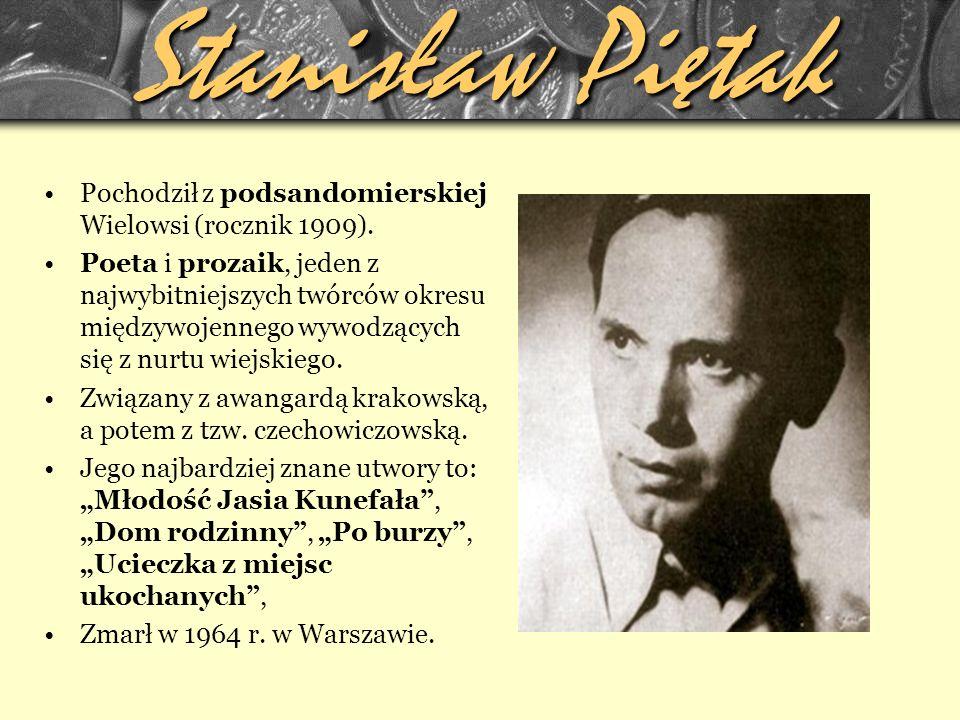 Stanisław Piętak Pochodził z podsandomierskiej Wielowsi (rocznik 1909).