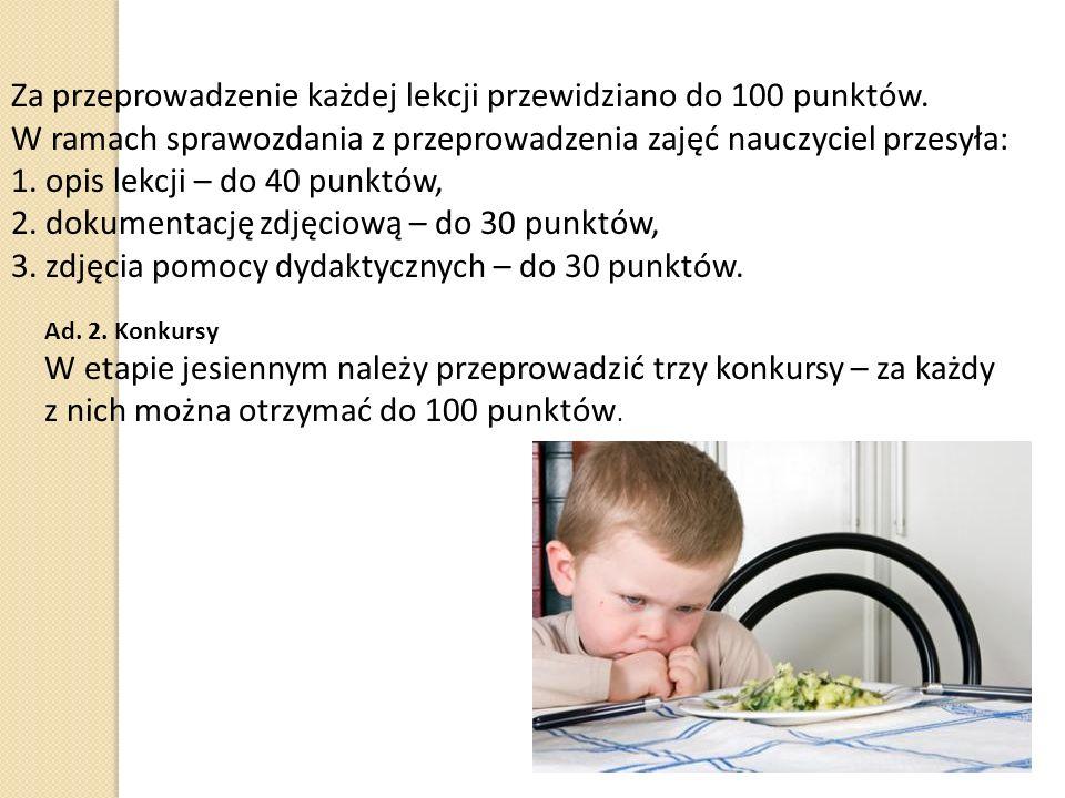 Za przeprowadzenie każdej lekcji przewidziano do 100 punktów.