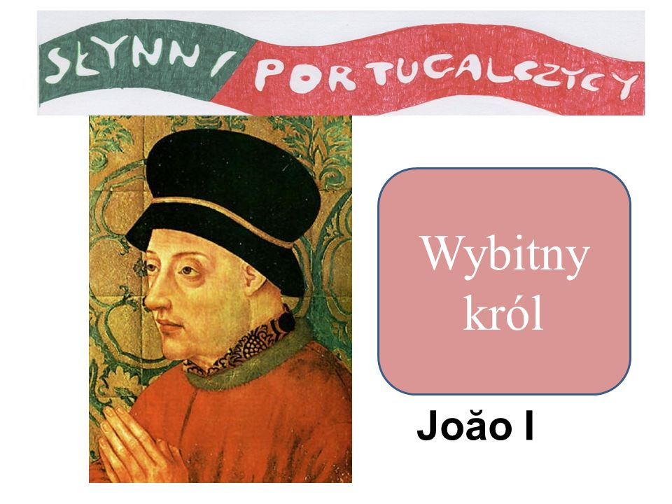Wybitny król Joăo I