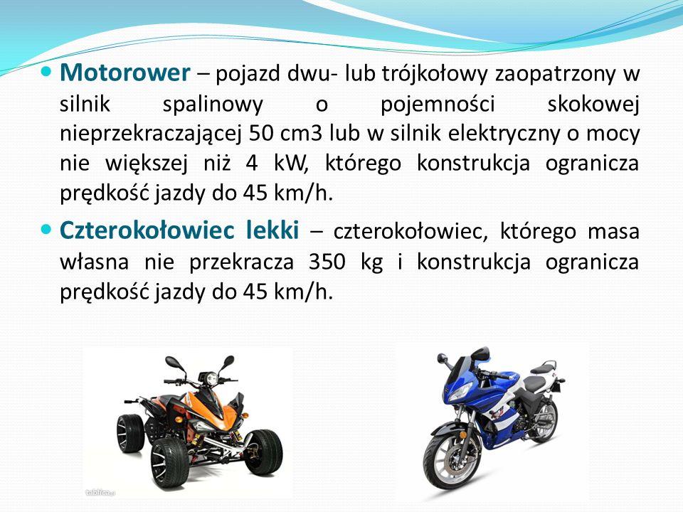 Motorower – pojazd dwu- lub trójkołowy zaopatrzony w silnik spalinowy o pojemności skokowej nieprzekraczającej 50 cm3 lub w silnik elektryczny o mocy nie większej niż 4 kW, którego konstrukcja ogranicza prędkość jazdy do 45 km/h.