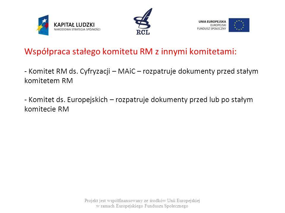 Współpraca stałego komitetu RM z innymi komitetami: - Komitet RM ds