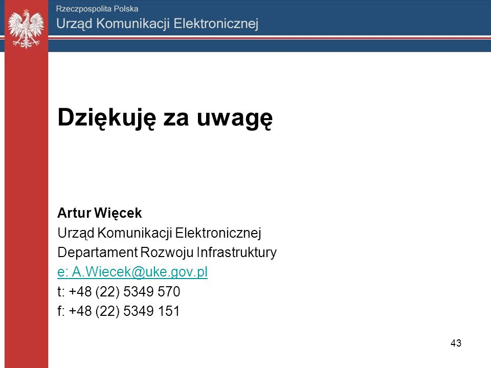 Dziękuję za uwagę Artur Więcek Urząd Komunikacji Elektronicznej