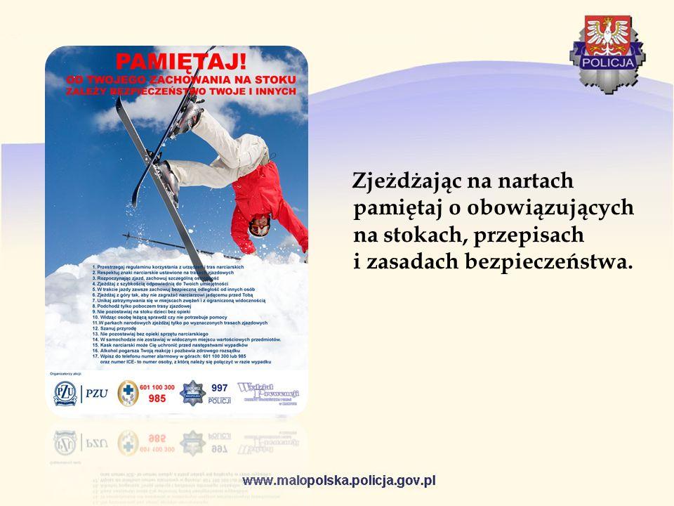 Zjeżdżając na nartach pamiętaj o obowiązujących na stokach, przepisach i zasadach bezpieczeństwa.