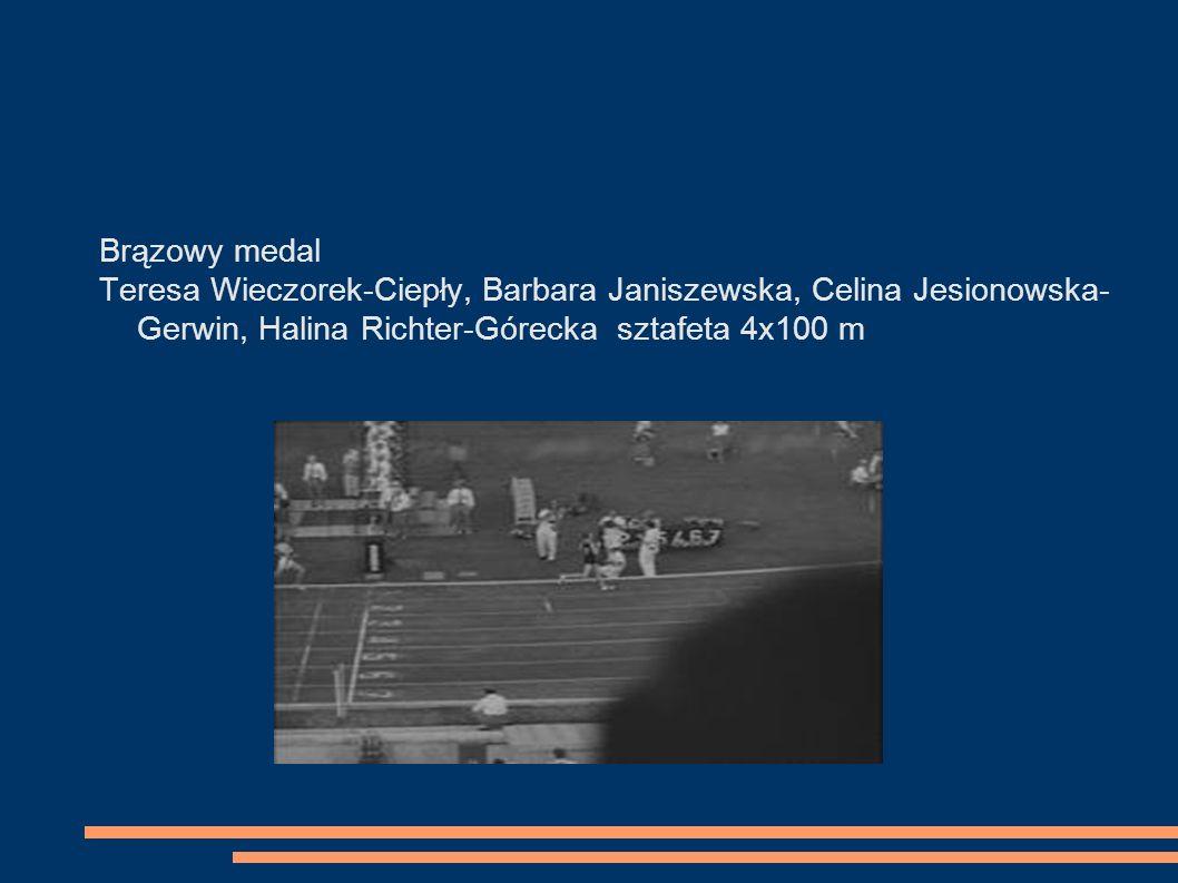 Brązowy medal Teresa Wieczorek-Ciepły, Barbara Janiszewska, Celina Jesionowska-Gerwin, Halina Richter-Górecka sztafeta 4x100 m.