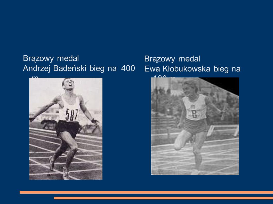 Brązowy medal Andrzej Badeński bieg na 400 m Brązowy medal Ewa Kłobukowska bieg na 100 m
