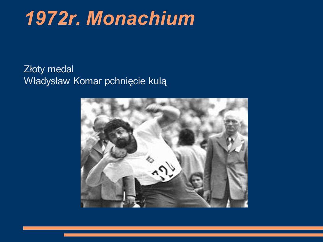 1972r. Monachium Złoty medal Władysław Komar pchnięcie kulą
