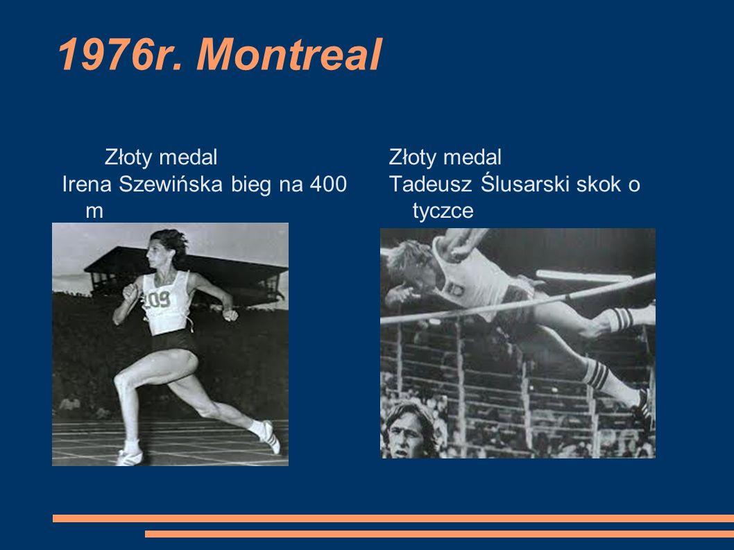 1976r. Montreal Złoty medal Irena Szewińska bieg na 400 m Złoty medal