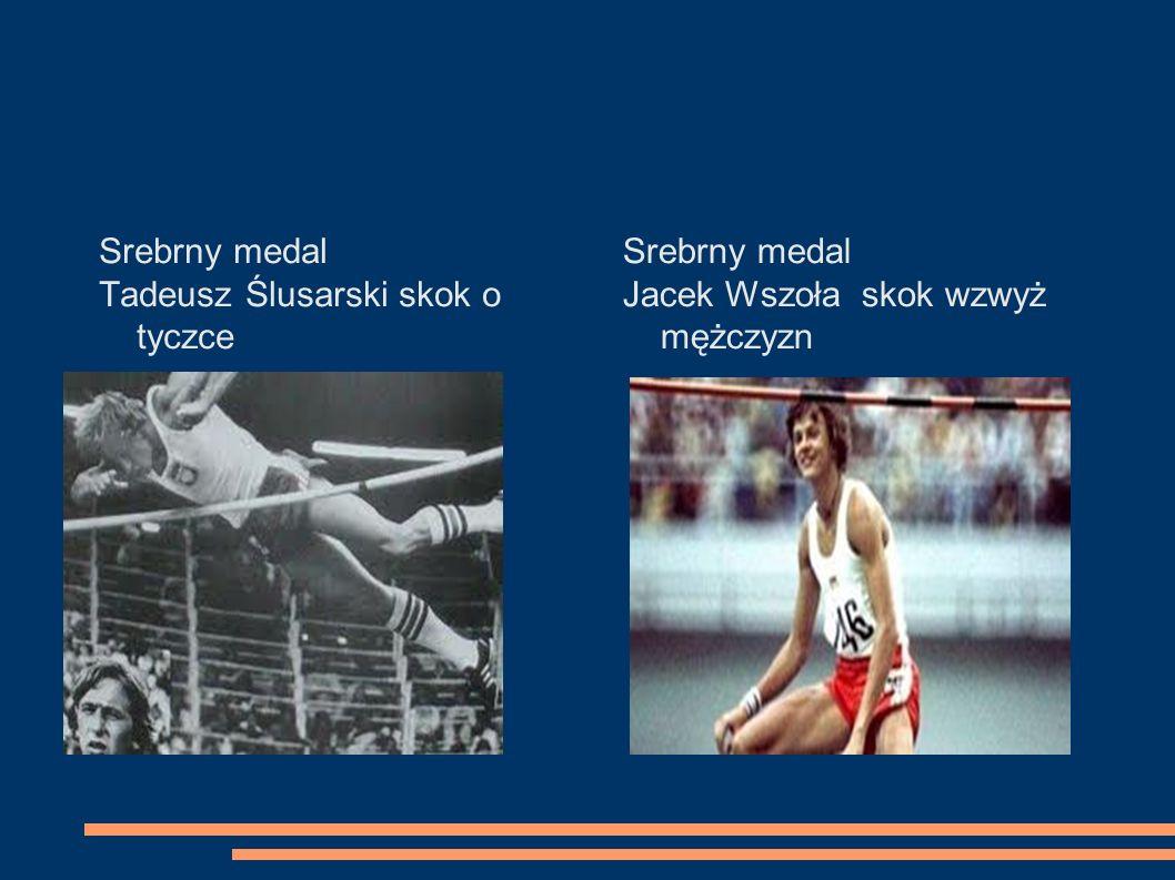 Srebrny medal Tadeusz Ślusarski skok o tyczce Srebrny medal Jacek Wszoła skok wzwyż mężczyzn
