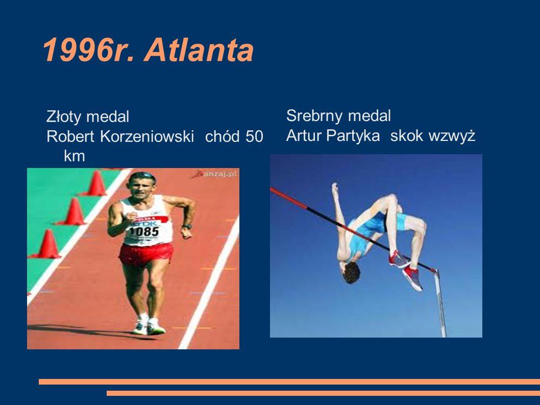 1996r. Atlanta Złoty medal Srebrny medal