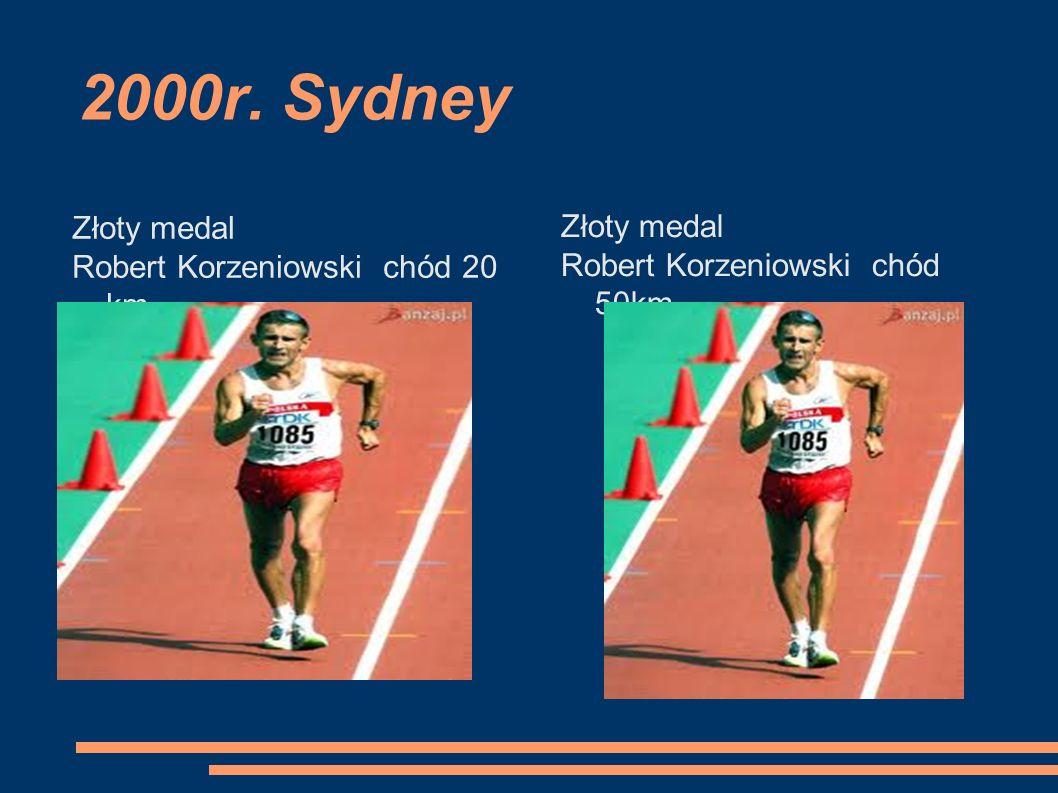 2000r. Sydney Złoty medal Złoty medal Robert Korzeniowski chód 20 km