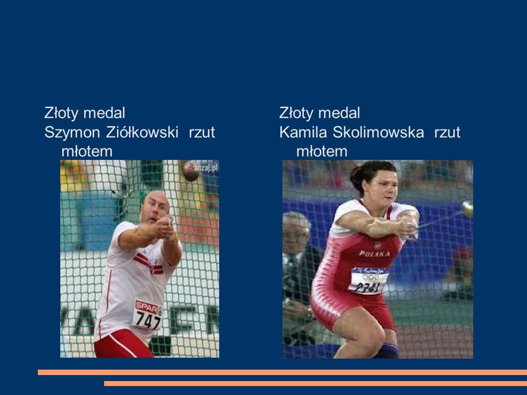 Złoty medal Szymon Ziółkowski rzut młotem Złoty medal Kamila Skolimowska rzut młotem
