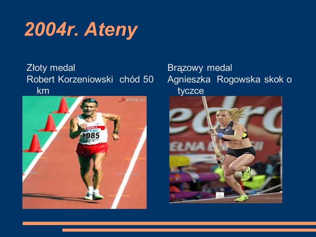 2004r. Ateny Złoty medal Robert Korzeniowski chód 50 km Brązowy medal