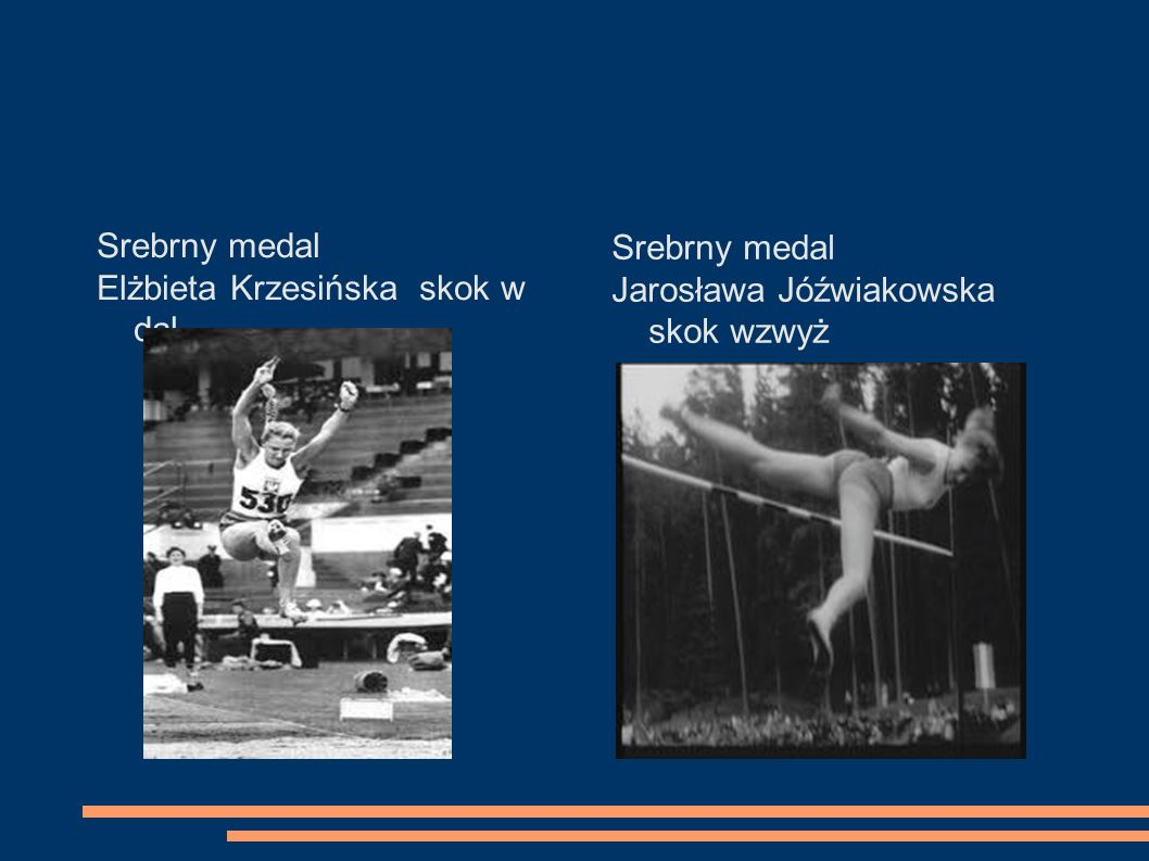 Srebrny medal Elżbieta Krzesińska skok w dal Srebrny medal Jarosława Jóźwiakowska skok wzwyż