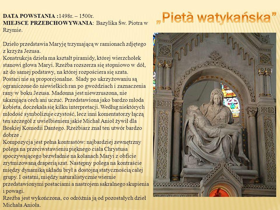 """Pietà watykańska DATA POWSTANIA :1498r. – 1500r."