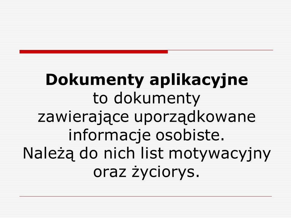 Dokumenty aplikacyjne to dokumenty zawierające uporządkowane informacje osobiste.