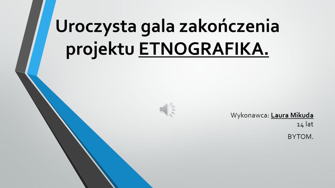 Uroczysta gala zakończenia projektu ETNOGRAFIKA.