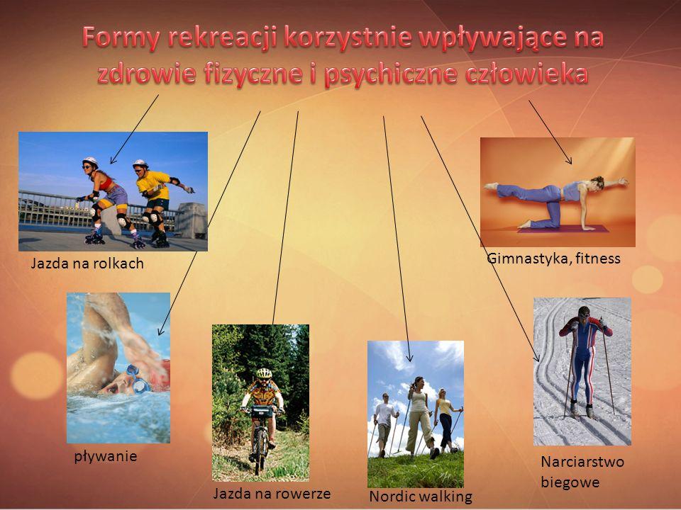 Formy rekreacji korzystnie wpływające na zdrowie fizyczne i psychiczne człowieka