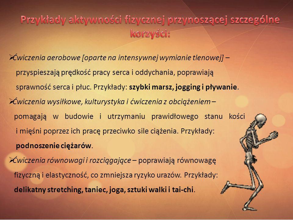 Przykłady aktywności fizycznej przynoszącej szczególne korzyści: