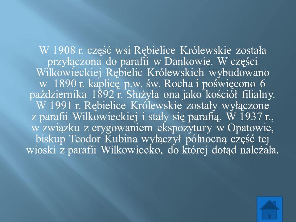 W 1908 r. część wsi Rębielice Królewskie została przyłączona do parafii w Dankowie.