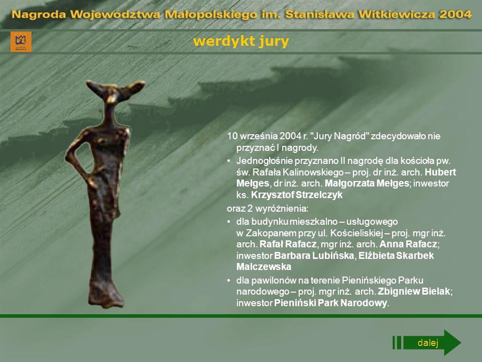 werdykt jury 10 września 2004 r. Jury Nagród zdecydowało nie przyznać I nagrody.