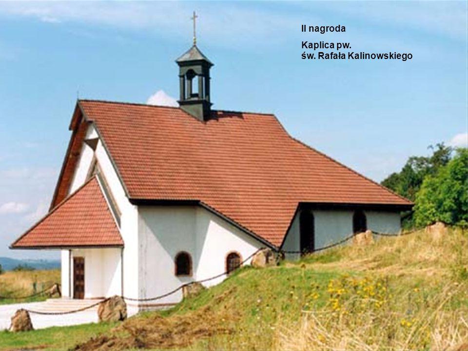 II nagroda Kaplica pw. św. Rafała Kalinowskiego