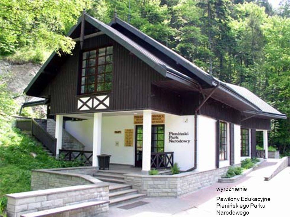 wyróżnienie Pawilony Edukacyjne Pienińskiego Parku Narodowego