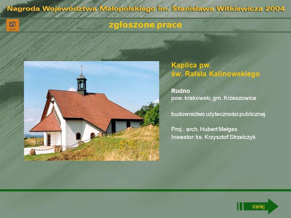 zgłoszone prace Kaplica pw. św. Rafała Kalinowskiego
