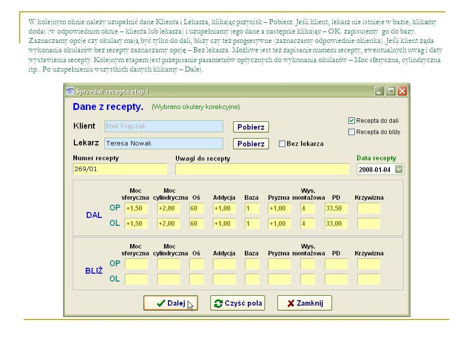 W kolejnym oknie należy uzupełnić dane Klienta i Lekarza, klikając przycisk – Pobierz.