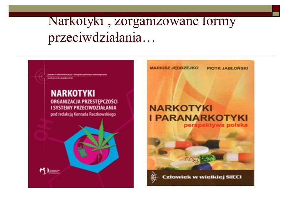 Narkotyki , zorganizowane formy przeciwdziałania…