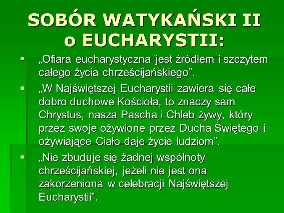 SOBÓR WATYKAŃSKI II o EUCHARYSTII: