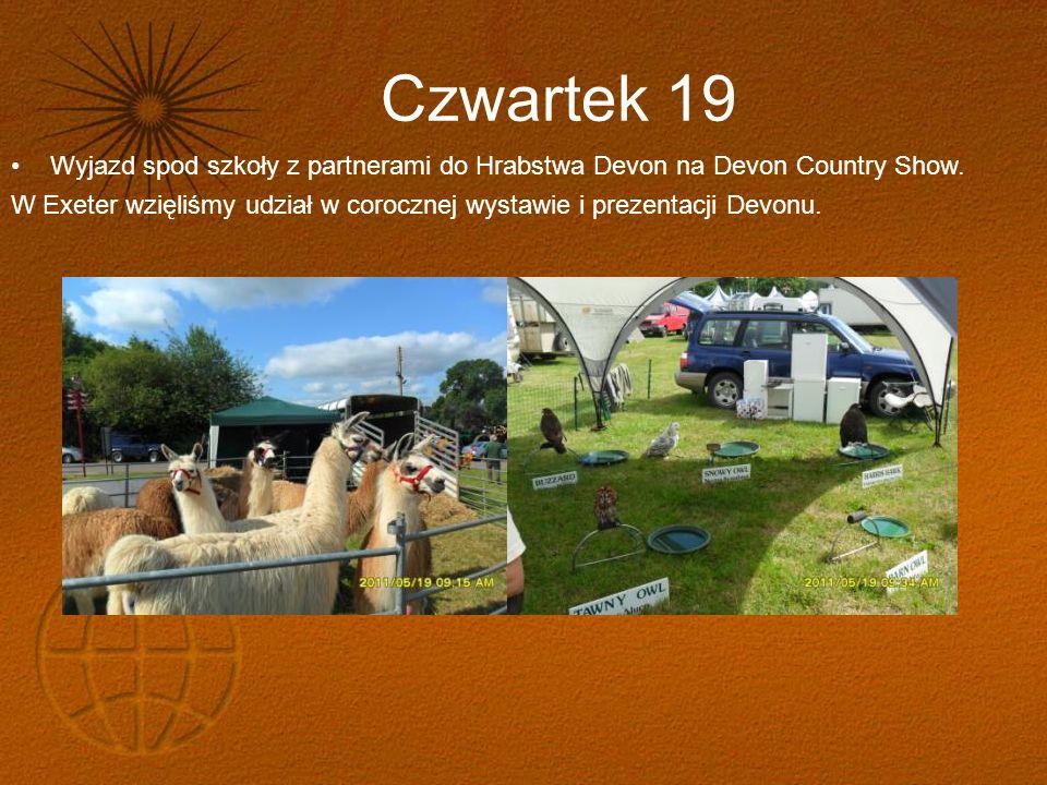Czwartek 19 Wyjazd spod szkoły z partnerami do Hrabstwa Devon na Devon Country Show.