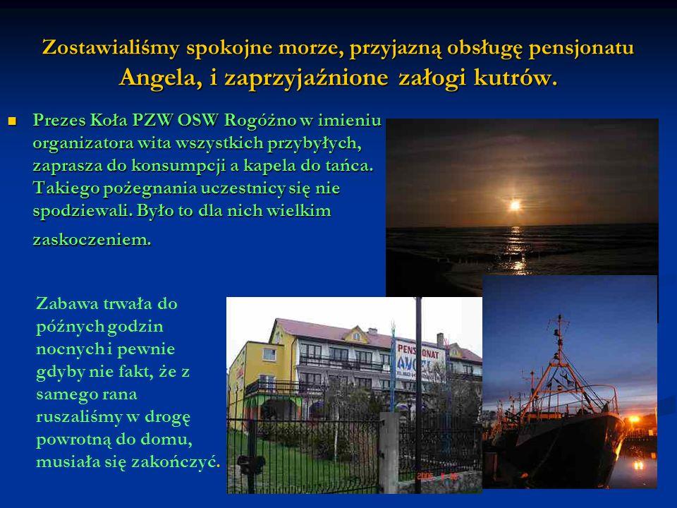 Zostawialiśmy spokojne morze, przyjazną obsługę pensjonatu Angela, i zaprzyjaźnione załogi kutrów.