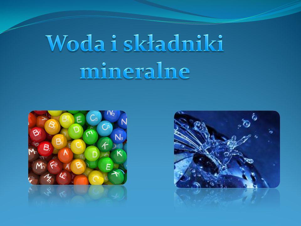 Woda i składniki mineralne