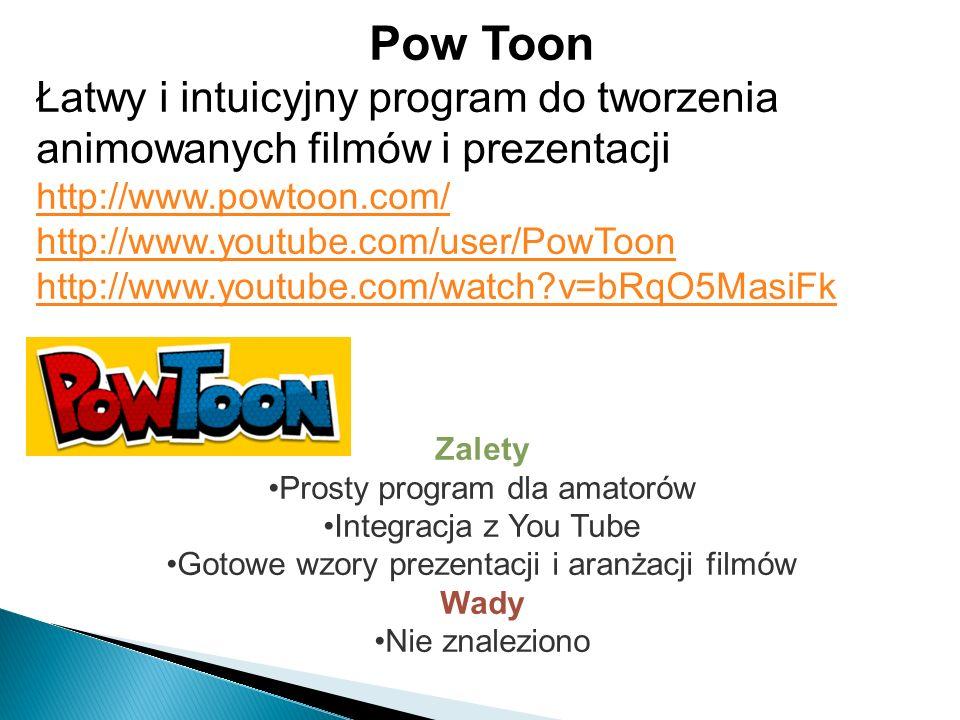 Pow Toon Łatwy i intuicyjny program do tworzenia animowanych filmów i prezentacji. http://www.powtoon.com/