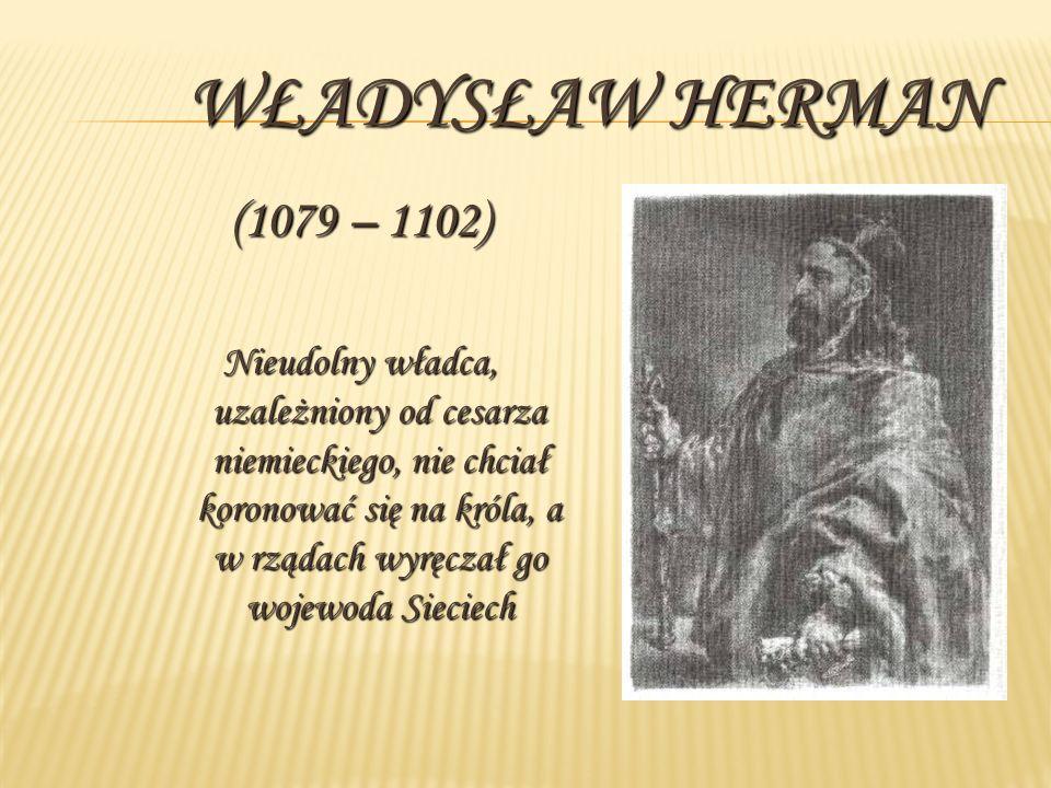 Władysław Herman (1079 – 1102)