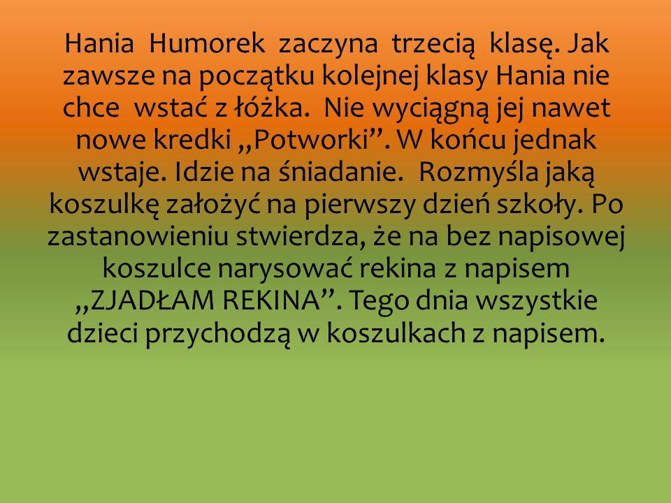 Hania Humorek zaczyna trzecią klasę