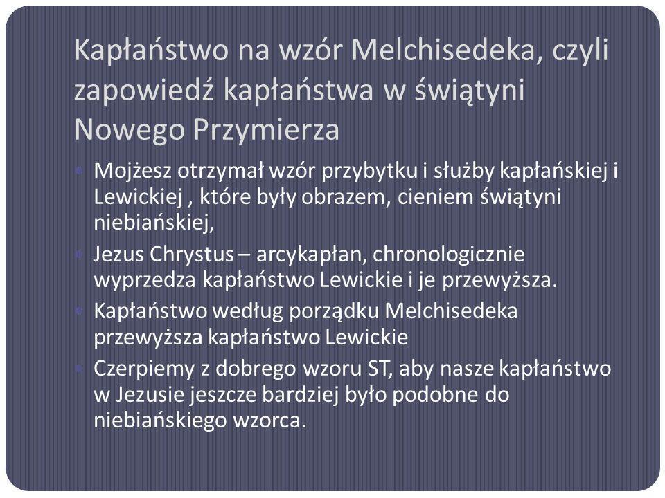Kapłaństwo na wzór Melchisedeka, czyli zapowiedź kapłaństwa w świątyni Nowego Przymierza