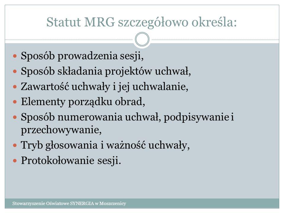 Statut MRG szczegółowo określa: