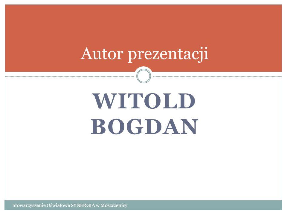 Witold Bogdan Autor prezentacji