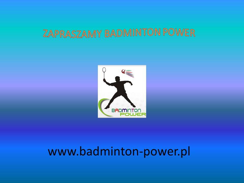 ZAPRASZAMY BADMINTON POWER