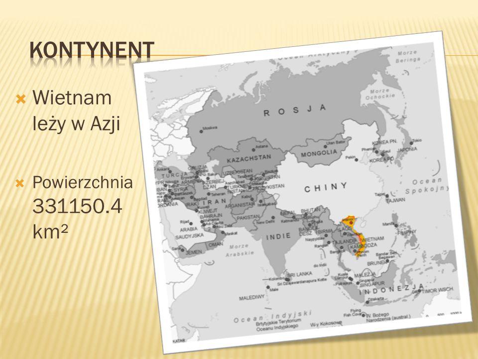 Kontynent Wietnam leży w Azji Powierzchnia 331150.4 km²