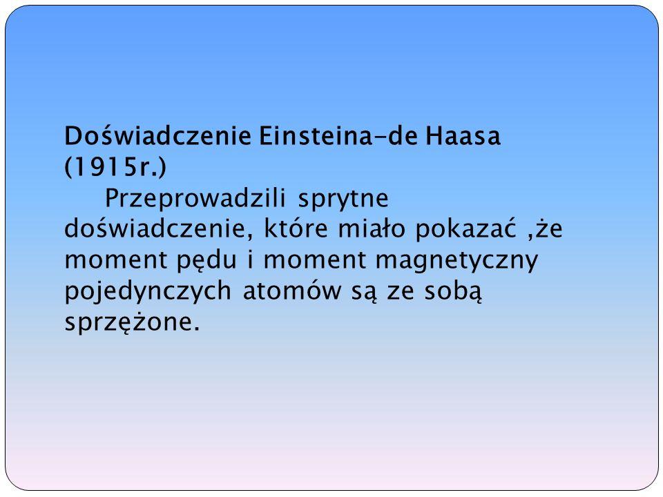 Doświadczenie Einsteina-de Haasa (1915r.)