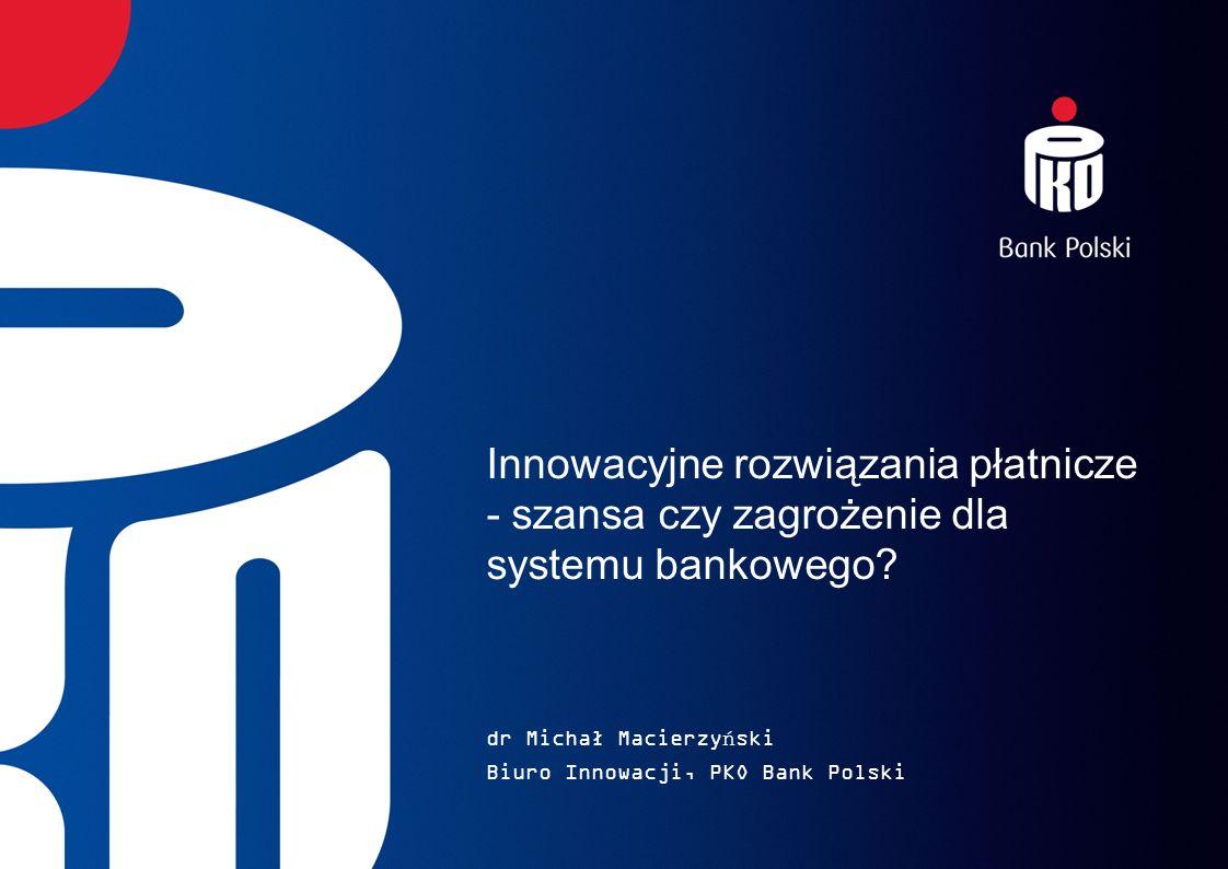 dr Michał Macierzyński Biuro Innowacji, PKO Bank Polski
