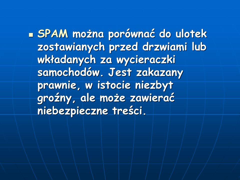 SPAM można porównać do ulotek zostawianych przed drzwiami lub wkładanych za wycieraczki samochodów.